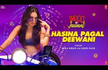Hasina Pagal Deewani Song Lyrics – Indoo Ki Jawani Movie