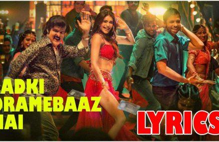 Ladki Dramebaaz Hai Song Lyrics – Suraj Pe Mangal Bhari Movie